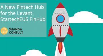 A New FinTech Hub for the Levant: StartechEUS FinHub